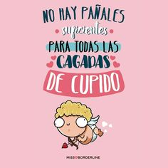 Cupido Cute Quotes, Best Quotes, Funny Quotes, Funny Memes, Hilarious, Spanish Jokes, Funny Spanish Memes, Funny Phrases, Love Phrases