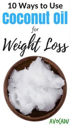 10 Ways to use coconut oil for weight loss! Add this healthy food to your diet today to lose weight fast! http://avocadu.com/coconut-oil-for-weight-loss/