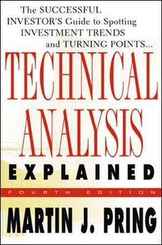 technical-analysis-explained-the-successful-investors-guide-to-spotting-investment-trends-and-turning-points-by-martin-j-pring http://www.bookscrolling.com/best-books-to-learn-about-the-stock-market/