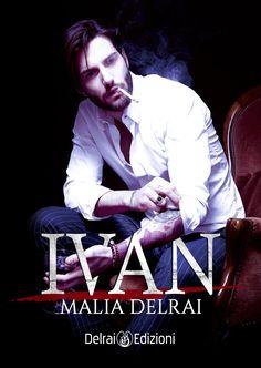 """23 GIUGNO 2018 """"Ivan"""" di Malia Delrai [Delrai Edizioni]"""