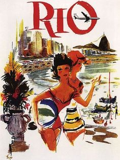 Rio, Brazil travel  poster,1950s. Might print these and put them in my new home!!