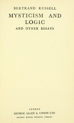 Mysticism and logic, and other essays