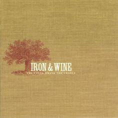 CREEK DRANK THE CRADLE, THE - Iron & Wine