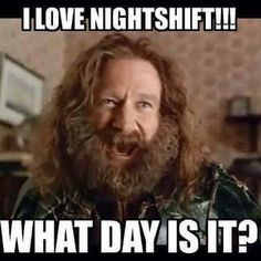 I LOVE NIGHTSHIFT!... Now where's the damn coffee.                                                                                                                                                                                 More