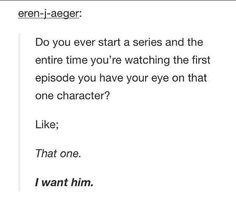 "And then you tell your friends about that show the really quickly add ""You can have anyone but (character). He's mine."""