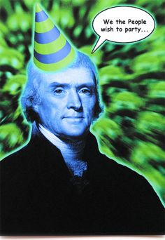 Funny Thomas Jefferson birthday card is crafted in Popliments' copyrighted psychedelic pop art style. Inspired by a historical portrait of the founding father, this greeting card has a color palette of green and blue.   Front: We the people wish to party... Inside: ....on this momentous Birthday!