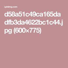 d58a51c49ca165dadfb3da4622bc1c44.jpg (600×775)