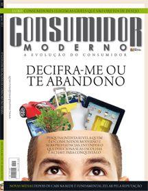 """Edição 161 - """"Decifra-me ou te abandono.""""    Pesquisa inédita revela quem é o consumidor moderno e suas preferências. Entender o que direciona suas escolhas é a chave para conquistá-lo."""
