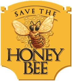 Save the honey bee, they are so important to the environment and we do like the taste of their handy work.