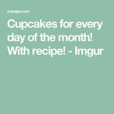 Cupcakes for every day of the month! With recipe! - Imgur