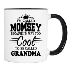 I'm Called Momsey Because I'm Way Too Cool To Be Called Grandma - 11 Oz Coffee Mug - Momsey Mug - Momsey Gift by WildWindApparel on Etsy