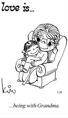 Love is being with you my sweet grandma..Miss u..