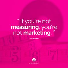 """If you're not #measuring, you're not #marketing."" Click for more #quotes!"