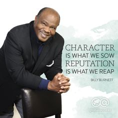 """Character is what we sow, reputation is what we reap."" –Billy Burnett, Executive Vice President and CFO at Joni and Friends. Join the conversation and win a prize at www.globalaccessconference.org/contest"