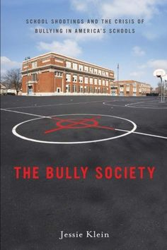 """The Bully Society by Jessie Klein  """"Synopsis: Violence in schools is often perceived as acting """"aggressive"""" and """"masculine"""" in an effort to be popular. Klein explores the underlying causes of anxiety, eating disorders, suicide, depression, truancy and substance abuse.  What Social Workers Can Learn: Grapple with the emotional damage that gender policing can cause without having to re-experience high school."""" -msw.usc.edu"""