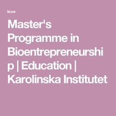 Master's Programme in Bioentrepreneurship | Education | Karolinska Institutet