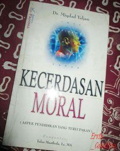 /Iman /Istiqomah /Sabar /Tawwakkal /Zuhud Kecerdasan Moral ASPEK PENDIDIKAN YANG TERLUPAKAN....