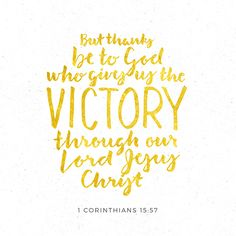 """But thank God for letting our Lord Jesus Christ give us the victory!"" ‭‭1 Corinthians‬ ‭15:57‬ ‭CEVUK00‬‬ http://bible.com/294/1co.15.57.cevuk00"