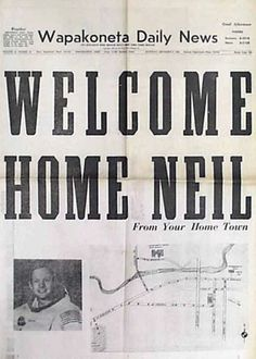 Neil Amstrong was born in Wapakoneta (Ohio). Here it is the cover when he returned home. Best friends, Sue & Joe, grew up there, and moved back after getting out of the army. Enjoyed a number of stays with them in Wapakoneta. Neil Armstrong, Makeup News, Makeup Trends, Wapakoneta Ohio, The Buckeye State, Newspaper Headlines, Newspaper Article, Headline News, Man On The Moon