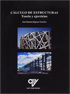 Cálculo de estructuras : [teoría y ejercicios]/José Ramón Dapena Traseira Signatura: 31 DAP 0  Na Biblioteca: http://kmelot.biblioteca.udc.es/record=b1543239~S1*spi