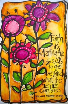 """""""Sight is not faith, and hearing is not faith, neither is feeling faith; BUT BELIEVING WHEN WE NEITHER SEE, HEAR, NOR FEEL IS FAITH; and everywhere the Bible tells us our salvation is to be by faith."""" ~ Hannah Whitall Smith"""