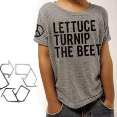 lettuce turnip the beet - toddler 12-18M, 2T, 3T, or 4T. $24.00, via Etsy.
