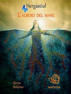Il Cerchio della Strega Lettrice: Segnalazione #25: Hergàstiul. L'albero del mare by...