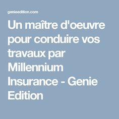 Un maître d'oeuvre pour conduire vos travaux par Millennium Insurance - Genie Edition