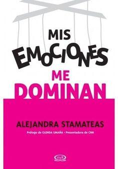 MIS EMOCIONES ME DOMINAN  ALEJANDRA STAMATEAS  SIGMARLIBROS