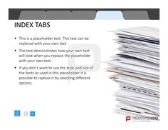 Operate quickly in PowerPoint by using Index Tab templates and arrange files accordingly @ http://www.presentationload.com/index-tabs.html