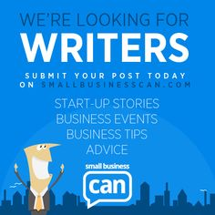 Guys, we are looking for writers - submit your posts on http://www.smallbusinesscan.com/account-options/