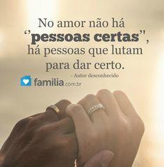 Mensagem de amor - No amor nao ha pessoas certas ha pessoas que lutam para dar certo