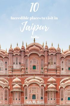 There's no better place to start a trip in Rajasthan than in Jaipur! It has so many incredible places to visit, so here's our guide to the best ones you should go to on your trip to the pink city.