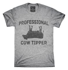 Professional Cow Tipper T-shirts, Hoodies,