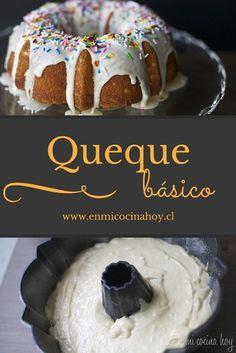 Queque básico Sweet Recipes, Cake Recipes, Healthy Recipes, Chilean Recipes, Chilean Food, Funny Cake, Pan Dulce, Almond Cakes, English Food