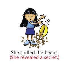 EwR.Grammar - #English Idiom: to spill the beans- We offer free classes, practice tests and more to help you earn your GED - H.S. Diploma.   Contact Danielle Thomas 410-829-6043 dthomas@chesapeake.edu   for more information, or attend any registration session.