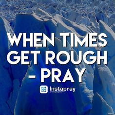 """Always pray!"""