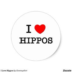I Love Hippos Classic Round Sticker