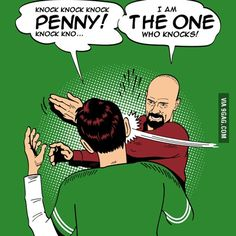 I am the one who knocks, Sheldon! My favorite shows in one pin!!!!! <3333