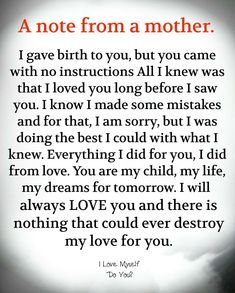 A Note From A Mother life quotes quotes quote life mother mother quotes life quotes and sayings Son Quotes From Mom, Mother Son Quotes, Mothers Love Quotes, Mommy Quotes, Quotes For Kids, Love My Daughter Quotes, Mothers Quotes To Children, Inspirational Daughter Quotes, Quotes About My Son