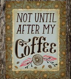Not Until After My Coffee Art Print by Sarah Watts on Scoutmob Shoppe