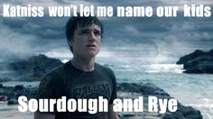 I just really like bread, katniss! This should not have made me chuckle as much as it did. :)