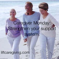 Caregiver Monday: Strengthen your support system -  Take some time from caregiving duties this week to strengthen your most important relationships. Give an old friend a call, or build upon a budding friendship by scheduling a fun activity. Quality social relationships can reduce stress and help you lead a more fulfilling life.   Caregiver Monday Gallery | Articles | Lift Caregiving