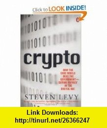 Crypto How the Code Rebels Beat the Government Saving Privacy in the Digital Age (9780140244328) Steven Levy , ISBN-10: 0140244328  , ISBN-13: 978-0140244328 ,  , tutorials , pdf , ebook , torrent , downloads , rapidshare , filesonic , hotfile , megaupload , fileserve