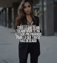 Spanish Inspirational Quotes, Spanish Quotes, Woman Quotes, Life Quotes, Classy Women Quotes, Positive Quotes, Motivational Quotes, Silly Quotes, Quotes En Espanol