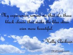Znalezione obrazy dla zapytania skies quotes Sky Quotes, Black Clouds, Kelly Clarkson, How To Make, Beautiful