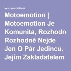 Motoemotion | Motoemotion Je Komunita, Rozhodně Nejde Jen O Pár Jedinců. Jejím Zakladatelem Je Dlouholetý Motorkář Vláďa Časár Se Svou Rodinou.