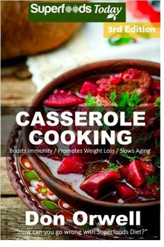 Casserole Cooking: Third Edition : 80   Casserole Meals, Casseroles For Breakfast, Casserole Cookbook, Casseroles Quick And Easy, Heart Healthy Diet, ... quick and easy) (Volume 100) >>> Find out more about the great product at the image link.