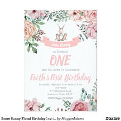 Some Bunny Floral Birthday Invitation This precious invitation is perfect for a sweet bunny themed party. Edit the invite to use for any age party! Custom birthday party invitations / invites #invitations #invites #birthdayparty