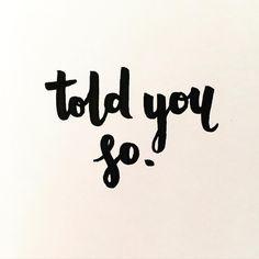 #toldyouso #handlettering #brushlettering #nothelpful